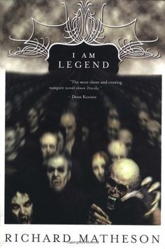 I Am Legend, by Richard Matheson