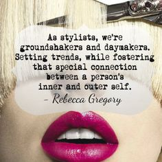 Awesome quote from Organic Salon Systems' Technical Director, Rebecca Gregory! Here's to you, daymakers! #HairdressingQuote #HairstylistLife #HairstylistQuote