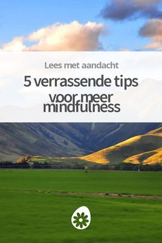 Mindfulness is heel praktisch. Deze tips maken mindful leven verrassend eenvoudig.