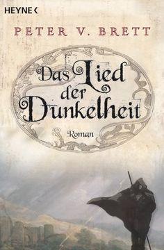 Peter V. Brett: The Song of the darkness. Heyne Verlag (Paperback)