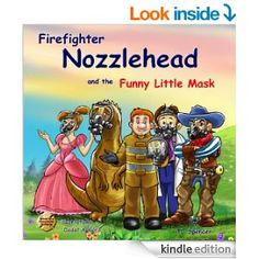 Firefighter Nozzlehead and the Funny Little Mask - Kindle edition by TJ Spencer, Dodot Asmoro.