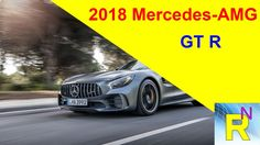 Car Review - 2018 Mercedes-AMG GT R - Read Newspaper Tv