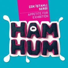 HAM HUM Çok iştahli sergi / Appetite for exhibition