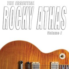 The Essential Rocky Athas - Volume I from 14.99 Physical CD sent in the mail. Album includes classic performances by Rocky Athas with Larry Samford and Walter Watson and a special guest appearance by John Mayall. Also includes never before released version of White Room and alternate album cover art card with insider information about Rocky's guitars. Released in 2015 on CherryBurst Records.