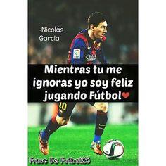 Mientra Tu Me Ignoras Yo Soy Muy Feliz Jugando Al Futbol ⚽