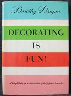 Adore this cover of Dorothy Draper's 'Decorating is Fun!' - Well, yes it is, Dorothy. Book Cover Design, Book Design, Books To Read, My Books, Now Quotes, Entry Way Design, Cool Books, Sylvia Plath, Vintage Books