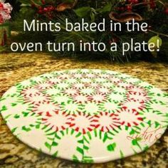 Did you know you can take cheap peppermint candy (or ANY hard candy of any type) and make a platter? It's SO EASY! Here's what you do:  Line a pizza pan with parchment paper. Open peppermint candies and arrange them in whichever pattern you'd like on the parchment paper. Bake at 350 for 13-17 minutes. Pull it off the pizza pan after 2-3 minutes & put it flat on the counter to cool (still on the parchment paper). Allow to cool fully and pull off the paper. VOILA! Plate made from candy.