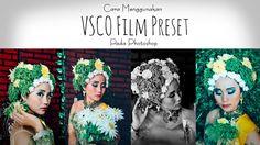 Cara Menggunakan VSCO Film Preset Pada Photoshop | Fojo Design