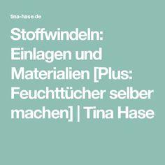 Stoffwindeln: Einlagen und Materialien [Plus: Feuchttücher selber machen] | Tina Hase