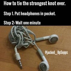 This happens to my brothers all the time, but my luckily earbuds don't fit in my tiny ears, so this doesn't happen to me.