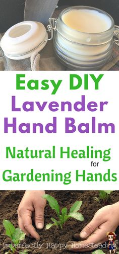Easy DIY Lavender Hand Balm. Natural Healing for Gardening Hands with Essential Oils.