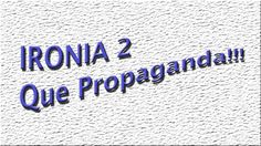 Ironia #2 - Que propaganda!!!