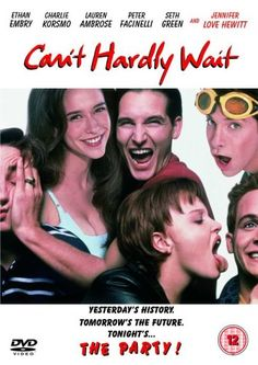 Can't Hardly Wait - one of my favorite 90's movie