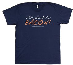Will Work For Bacon.