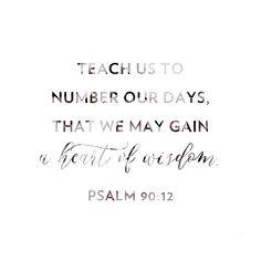 -Psalm 90:12
