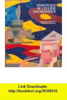 Essentials of College Mathematics for Business, Economics, Life Sciences and Social Sciences (3rd Edition) (9780023059315) Raymond A. Barnett, Michael R. Ziegler , ISBN-10: 0023059311  , ISBN-13: 978-0023059315 ,  , tutorials , pdf , ebook , torrent , downloads , rapidshare , filesonic , hotfile , megaupload , fileserve