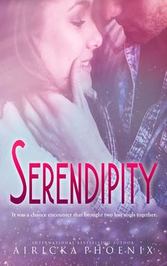 Serendipity by @AirickaPhoenix       http://kcbreviews.blogspot.com/2016/01/today-we-are-revealing-cover-for.html?m=1