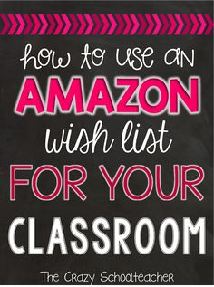 Do you want parents to know what you need in your classroom so you can quit spending so much of your own money? Find out how to use Amazon wish list for your classroom!