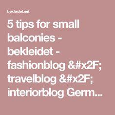 5 tips for small balconies - bekleidet - fashionblog / travelblog / interiorblog Germany