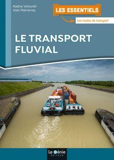 Le transport fluvial - Alain Maliverney , Nadine Venturelli - Librairie Eyrolles