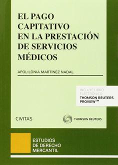 El pago capitativo en la préstación de servicios médicos / Apol·ònia Martínez Nadal. - 2015