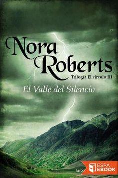 El Valle del Silencio - Nora Roberts. Perfecto cierre para esta trilogía