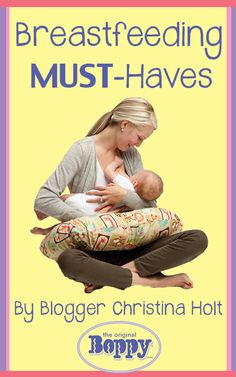 Expert Blogger Christina Holt shares Breastfeeding Must-Haves for Moms! #Pregnancy #Maternity