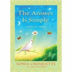 The Answer is Simple Oracle Cards  I have these. Just wonderful and inspiring.