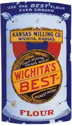 Curved sign for Wichita's Best Flour from the Kansas Milling Company. Old Advertisements, Advertising, Ads, State Of Kansas, Porcelain Signs, Vintage Tins, Milling, Hgtv, Fixer Upper