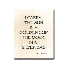 WB Yeats Poetry Carry the Sun Love by ShadetreePhotography on Etsy