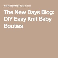 The New Days Blog: DIY Easy Knit Baby Booties