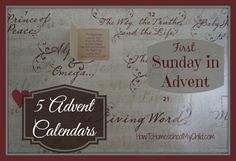 5 advent calendars - first Sunday in Advent  ~  HowToHomeschoolMyChild.com
