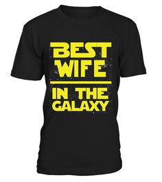 Best Wife In The Galaxy - Shirts & Hoodies