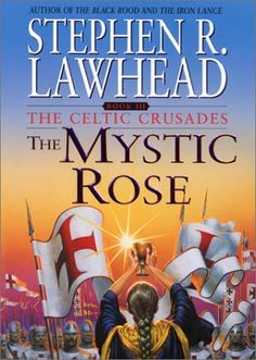 Mystic Rose, The by Stephen R. Lawhead