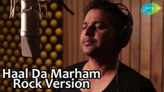 Haal Da Marham Rock Version feat Santokh Singh Song: Haal Da Marham Singer: Santokh Singh Music By: Santokh Singh Lyricist: Sameer Music Label: SAREGAMA  For more videos, subscribe to the Saregama Channels on YouTube!
