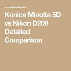 Konica Minolta 5D vs Nikon D200 Detailed Comparison