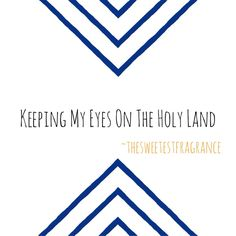 My heart cries, Jesus…My soul cries Savior… My spirit sings redeemer…Oh, God, You are my peace…http://thesweetestfragrance.com/2014/09/keeping-my-eyes-on-the-holy-land/