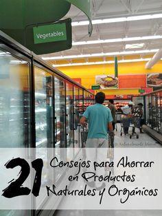 21 consejos para ahorrar en productos naturales y orgánicos #EcoMami #EcoAhorros #VidaVerde