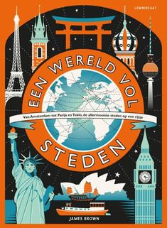 Bring cities around the orld to life with this beautiful anthology from print-maker James Brown. Climb Paris's Eiffel Tower, explore. James Brown, Berlin, Kairo, Romance, Paris Eiffel Tower, World Cities, New York, World's Most Beautiful, Vintage Travel Posters