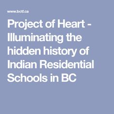 Project of Heart - Illuminating the hidden history of Indian Residential Schools in BC