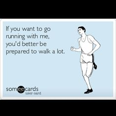 if you want to go running with me, be prepared to walk #funny #ecards #exercise #fitness