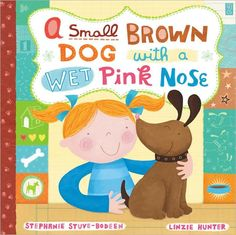 A Small Brown Dog with a Wet Pink Nose, by Stephanie Stuve-Bodeen