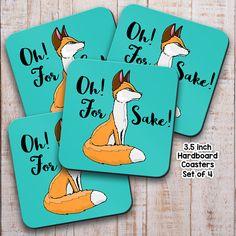 Coasters, Sets, Oh For Fox Sake, Fox Coaster, Funny Fox, Drink Coaster, Custom Coaster, Housewarming, Table coaster, Fox gift