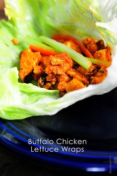 Buffalo Chicken Lettuce Wraps. The EASIEST and MOST DELICIOUS thing I've made in a long time!!! Cube up the chicken, marinate it in Frank's, cook it up in a little oil, slather it on a piece of butter lettuce with a little ranch or blue cheese dressing. AH-MAZING! Make TONS because it's delicious the next day, too