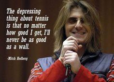 Tennis - Mitch Hedberg