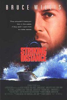 Striking distance. Bruce Willis
