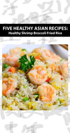 Five Healthy Asian Recipes: Healthy Shrimp Broccoli Fried Rice