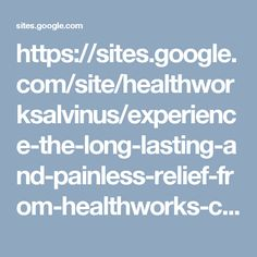 https://sites.google.com/site/healthworksalvinus/experience-the-long-lasting-and-painless-relief-from-healthworks-chiropractic