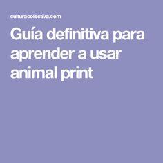 Guía definitiva para aprender a usar animal print