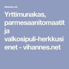 Yrttimunakas, parmesaanitomaatit ja valkosipuli-herkkusienet - vihannes.net